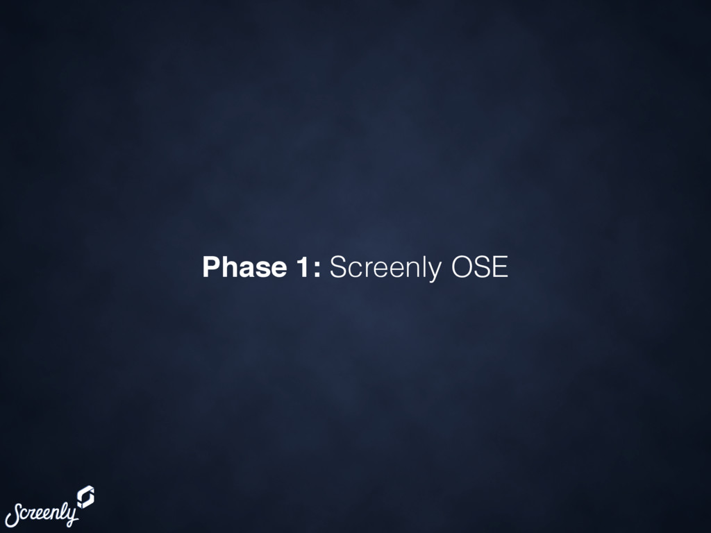 Phase 1: Screenly OSE