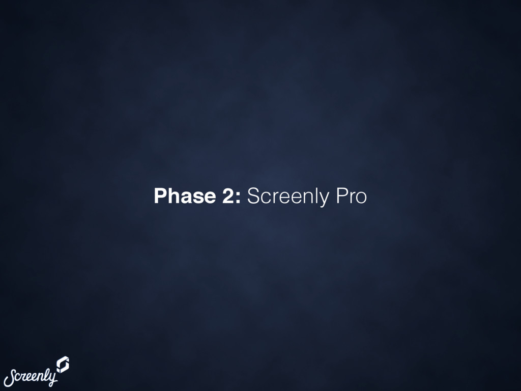 Phase 2: Screenly Pro