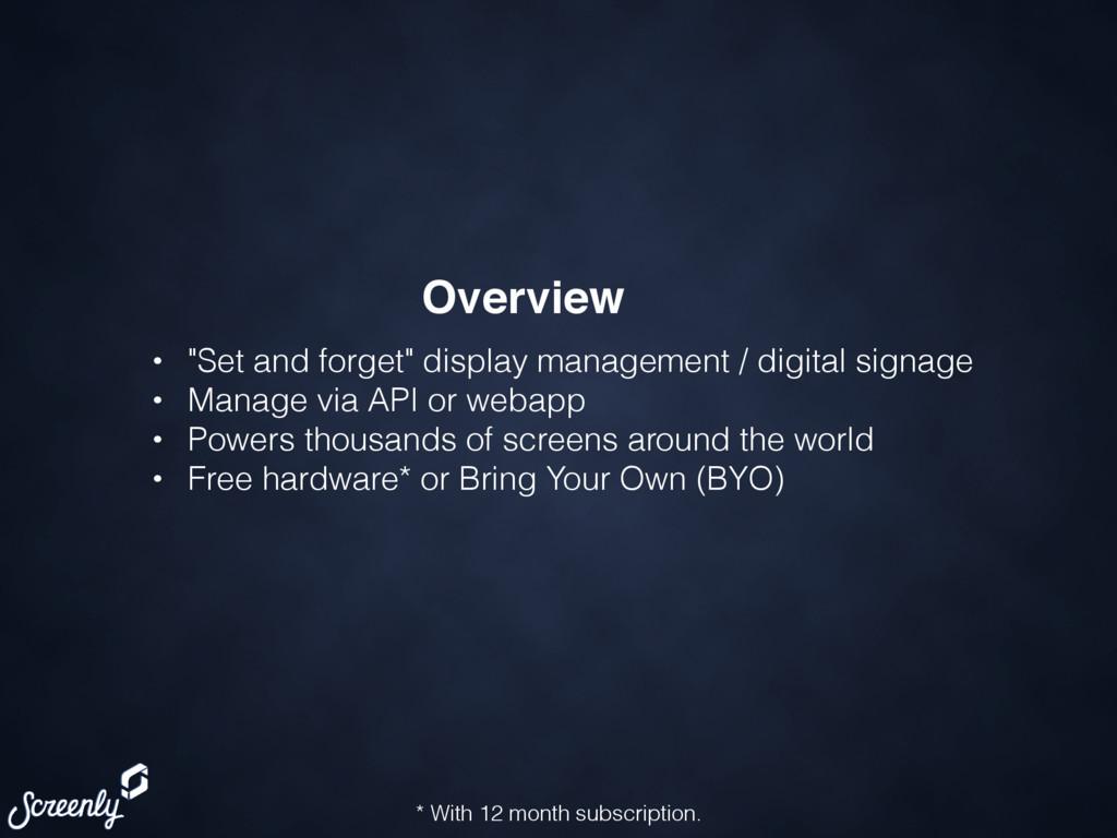 "• ""Set and forget"" display management / digital..."