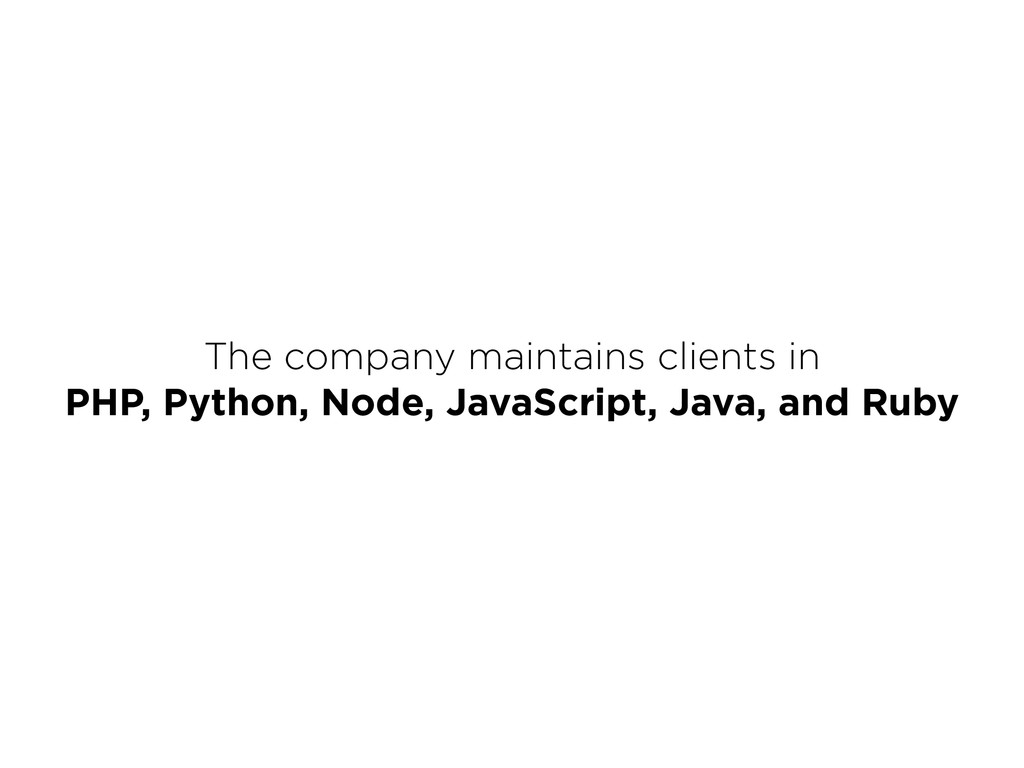 The company maintains clients in PHP, Python, ...