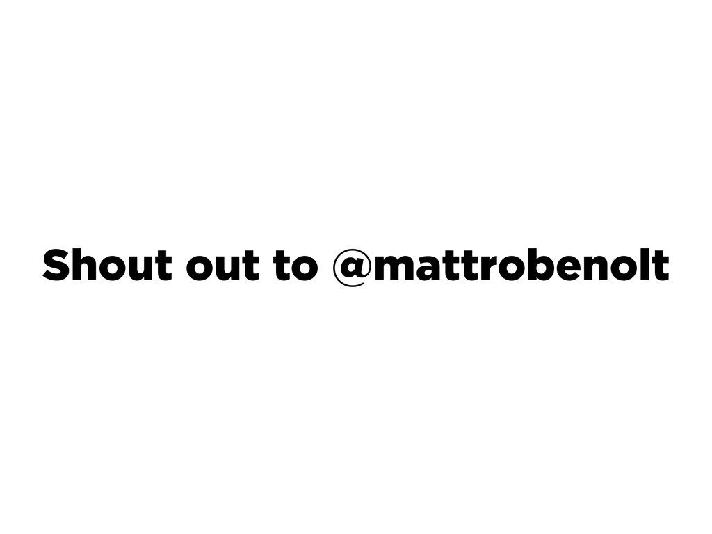 Shout out to @mattrobenolt