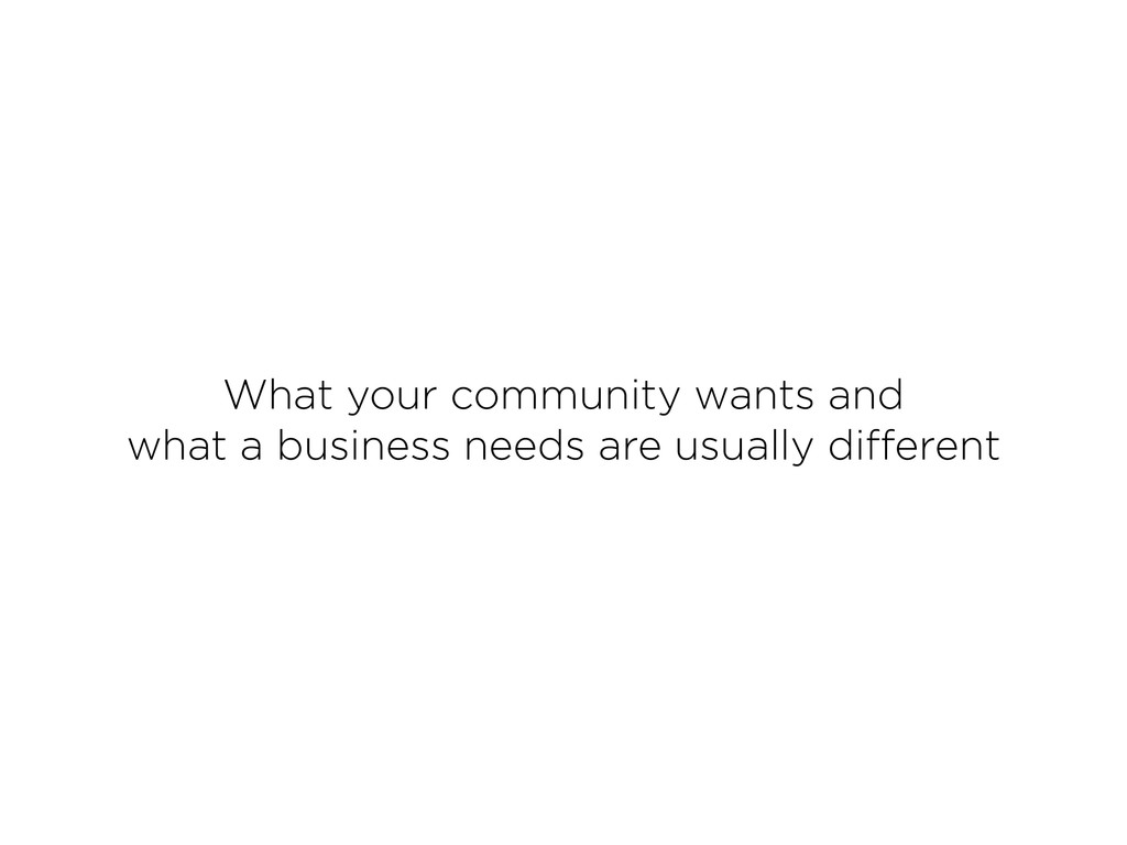 What your community wants and what a business n...