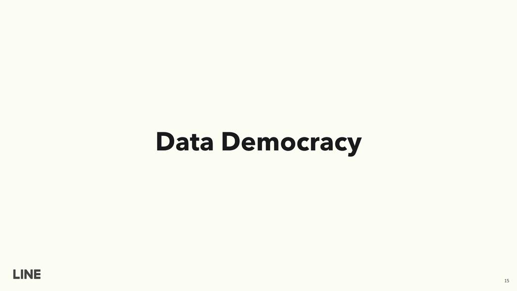 Data Democracy 15