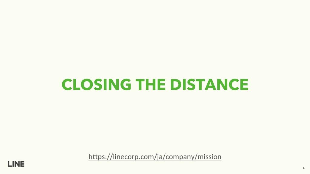 CLOSING THE DISTANCE https://linecorp.com/ja/co...