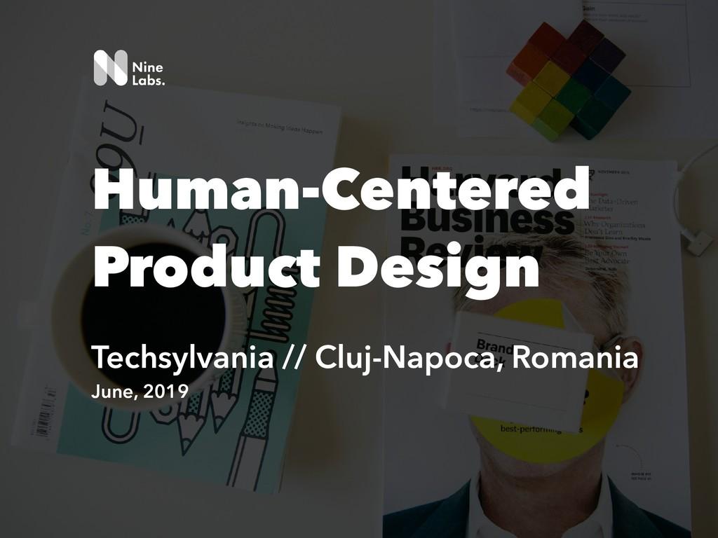 !1 Human-Centered Product Design Techsylvania /...