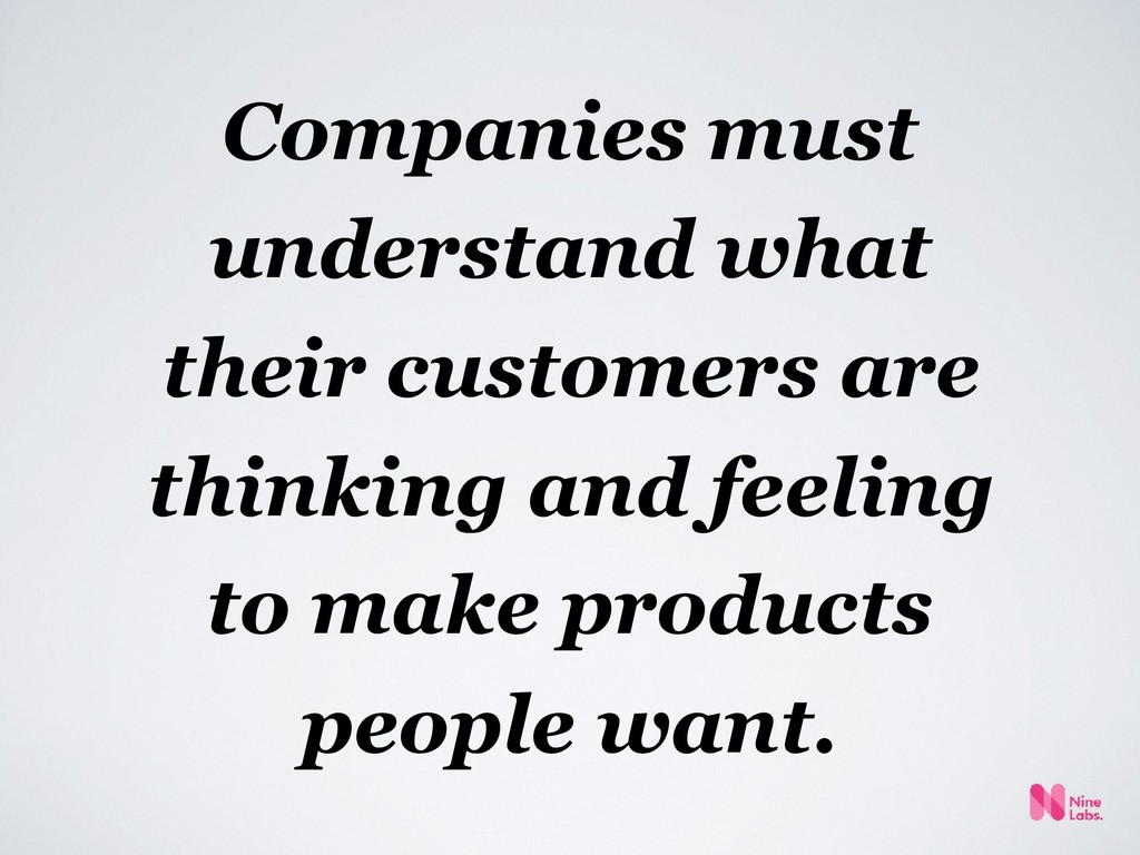 Companies must understand what their customers ...