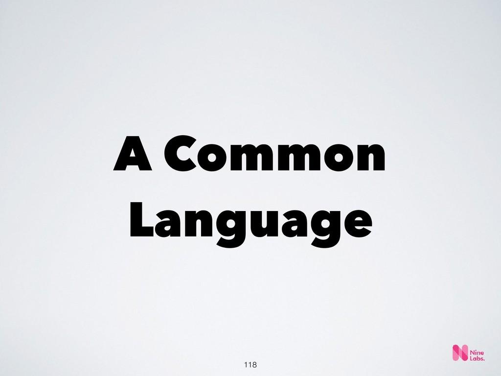 !118 A Common Language
