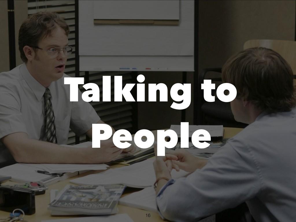 !16 Talking to People