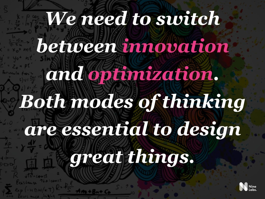 !49 We need to switch between innovation and op...