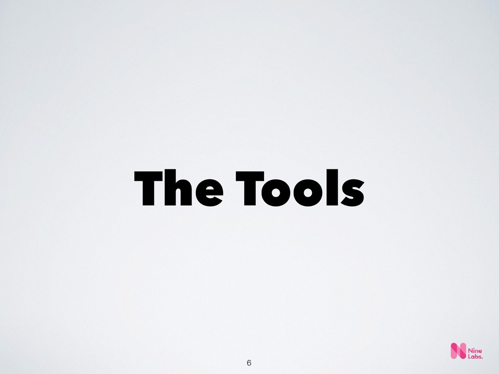!6 The Tools