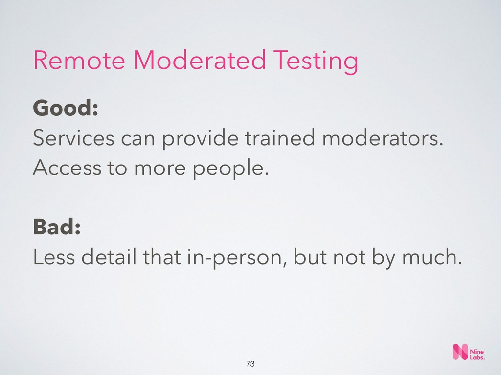 !73 Good:  Services can provide trained modera...