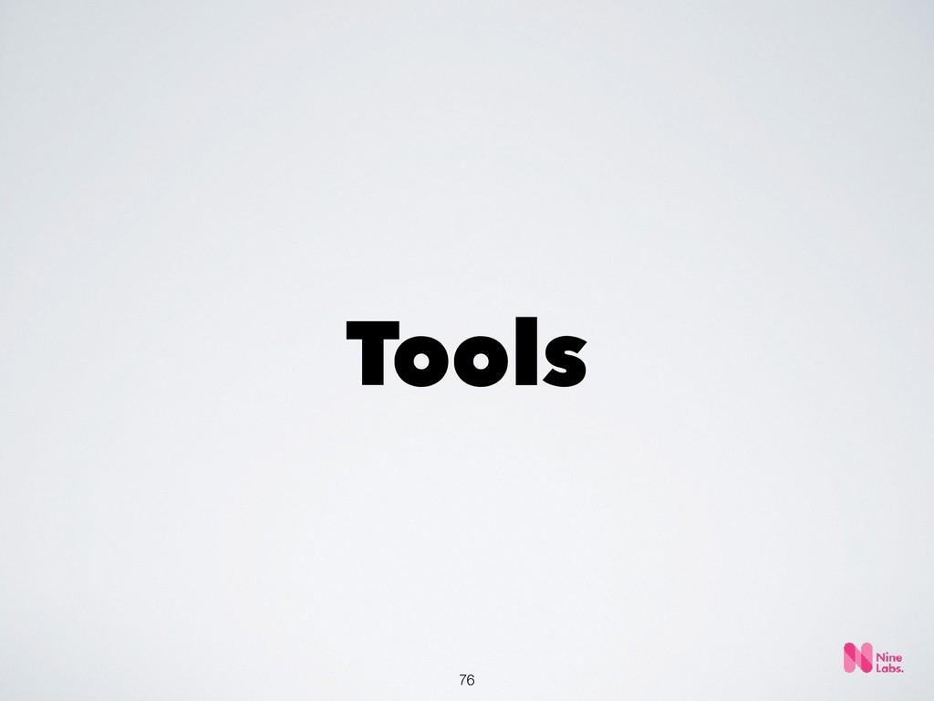 !76 Tools