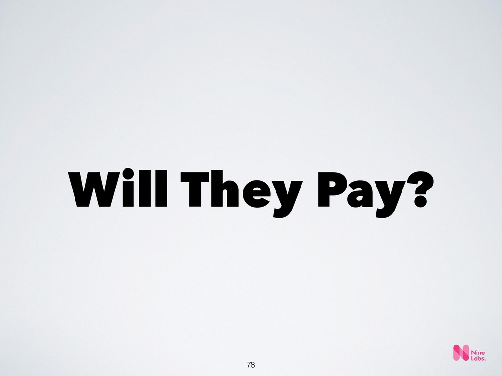 !78 Will They Pay?