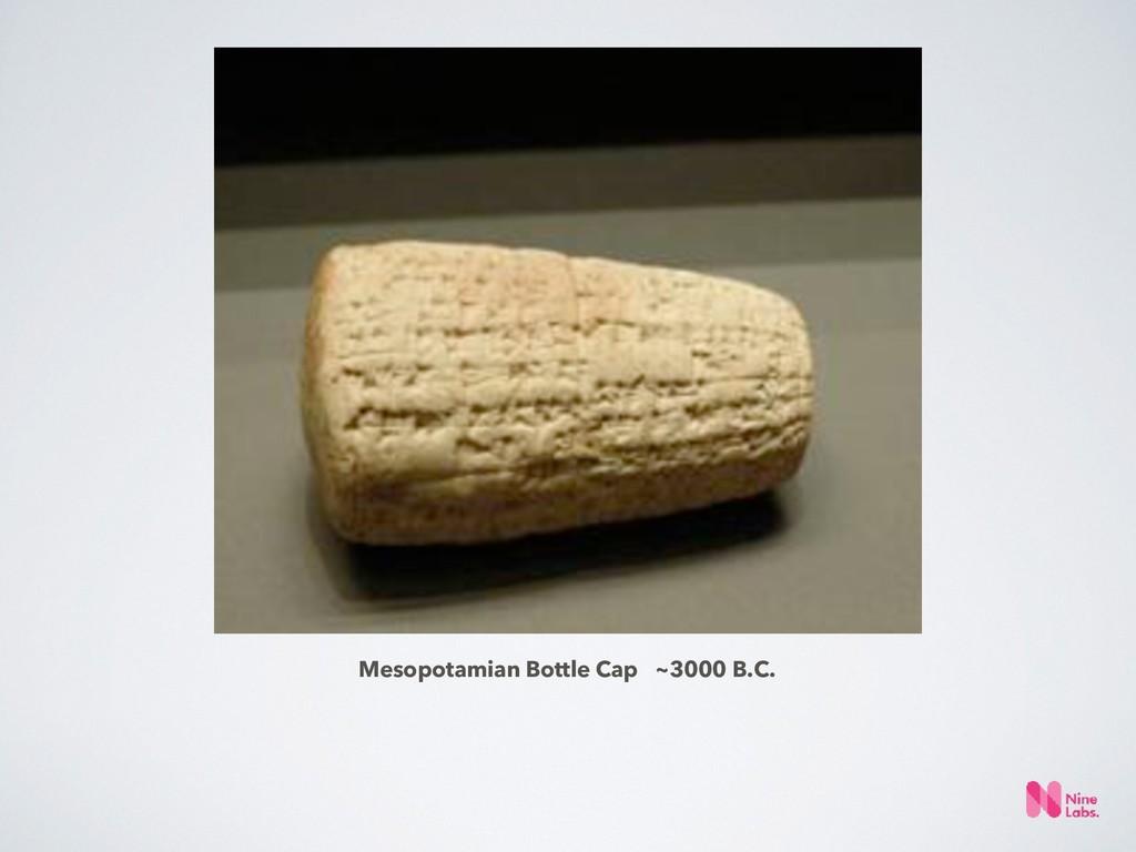 Mesopotamian Bottle Cap ~3000 B.C.