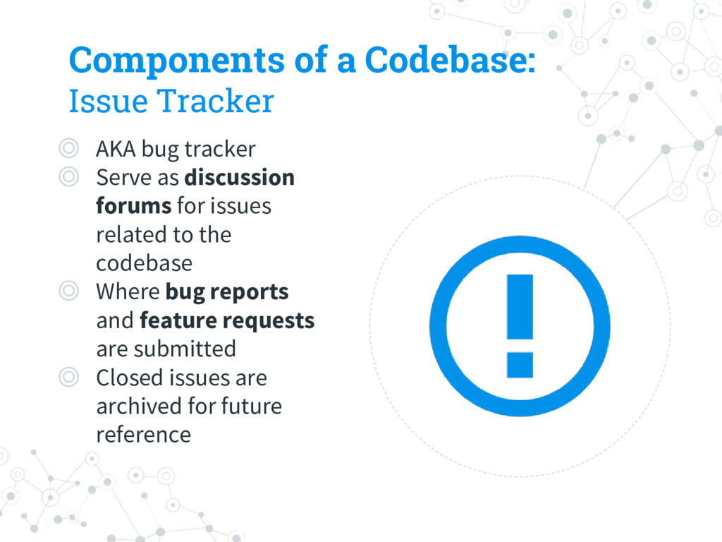 Components of a Codebase: Issue Tracker ◎ AKA b...