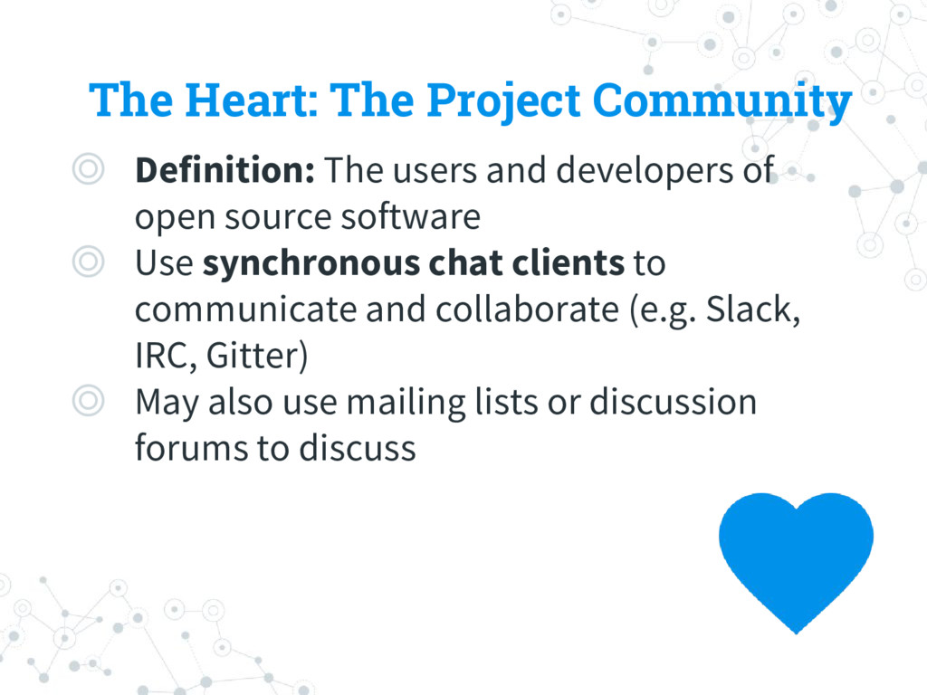 The Heart: The Project Community ◎ Definition: ...