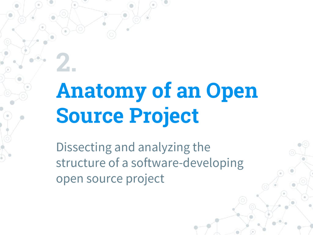 2. Anatomy of an Open Source Project Dissecting...