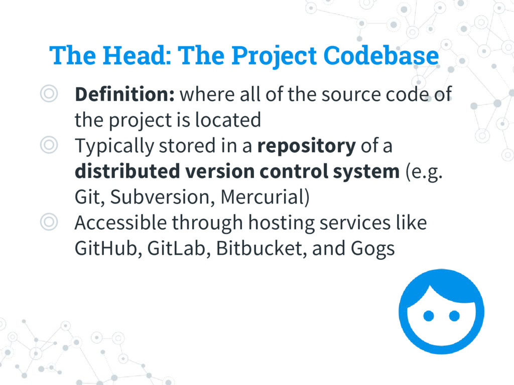The Head: The Project Codebase ◎ Definition: wh...