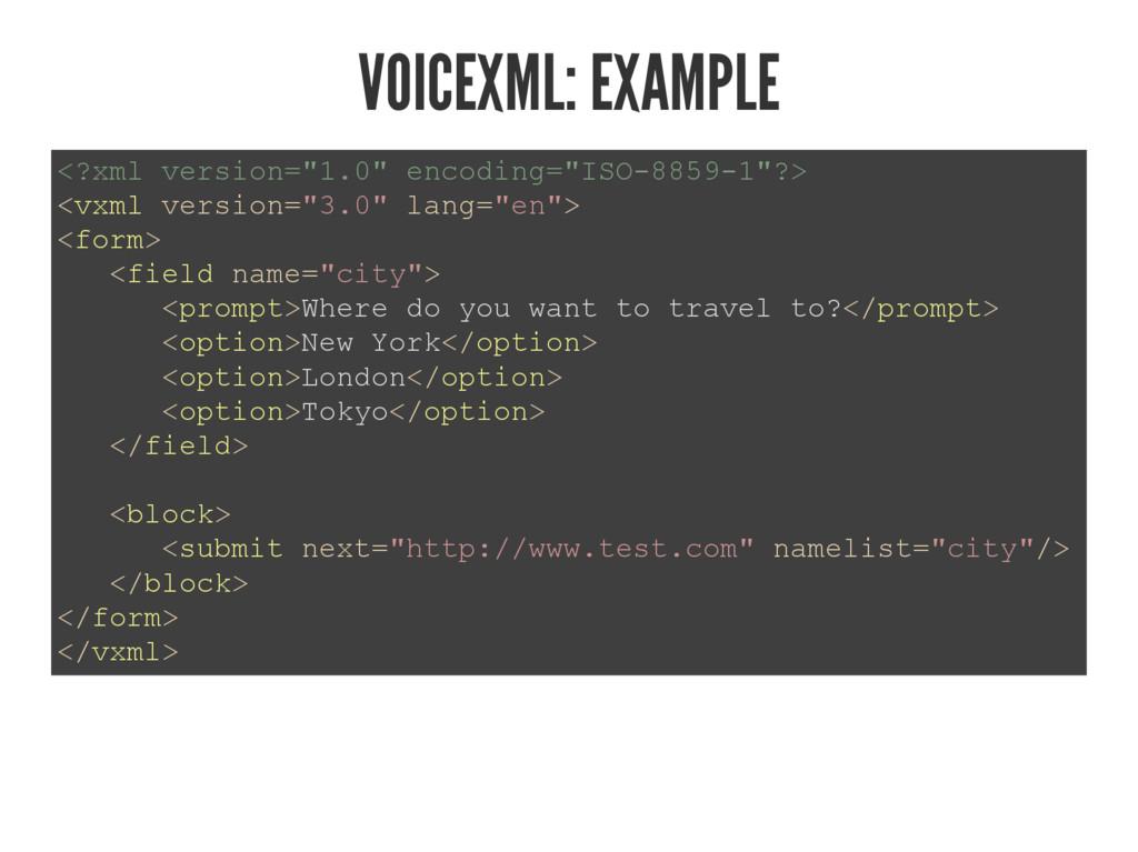 "VOICEXML: EXAMPLE ""[POYHUVLRQ HQFRGLQJ ..."
