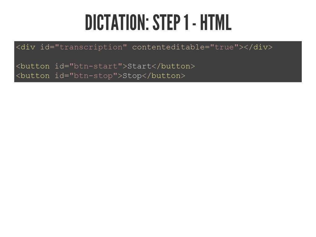 DICTATION: STEP 1 - HTML GLYLG WUDQVFULSWLRQ...
