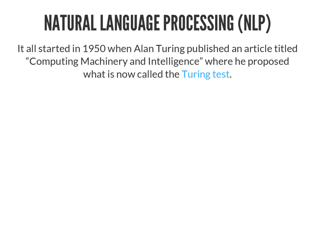 NATURAL LANGUAGE PROCESSING (NLP) It all starte...