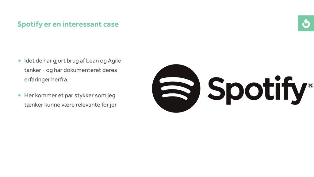 • Idet de har gjort brug af Lean og Agile tanke...
