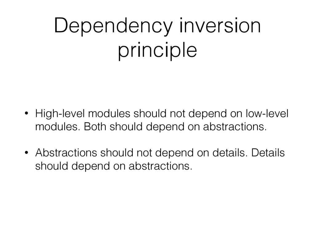 Dependency inversion principle • High-level mod...