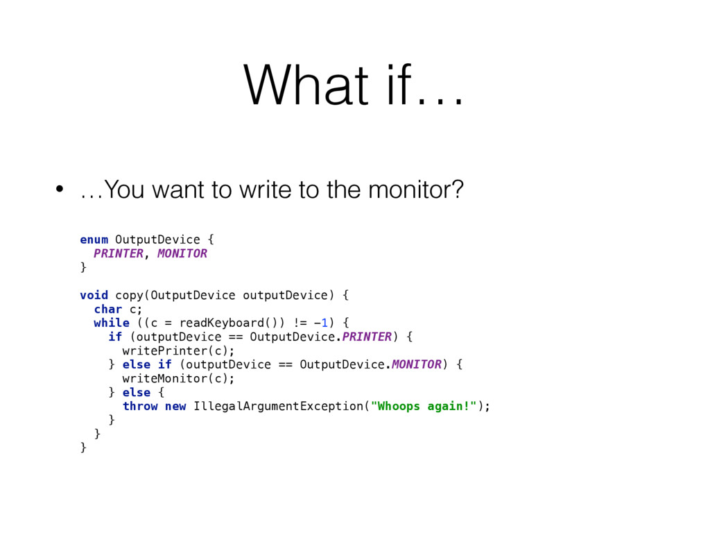 What if… • …You want to write to the monitor? e...