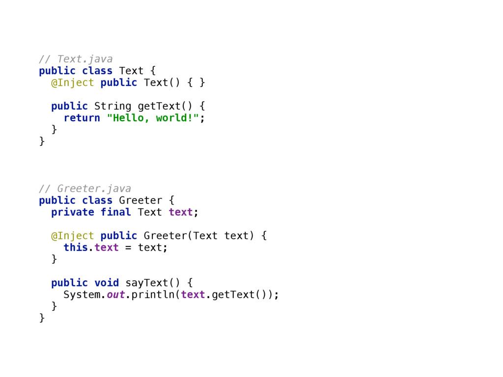// Text.java public class Text { @Inject publ...