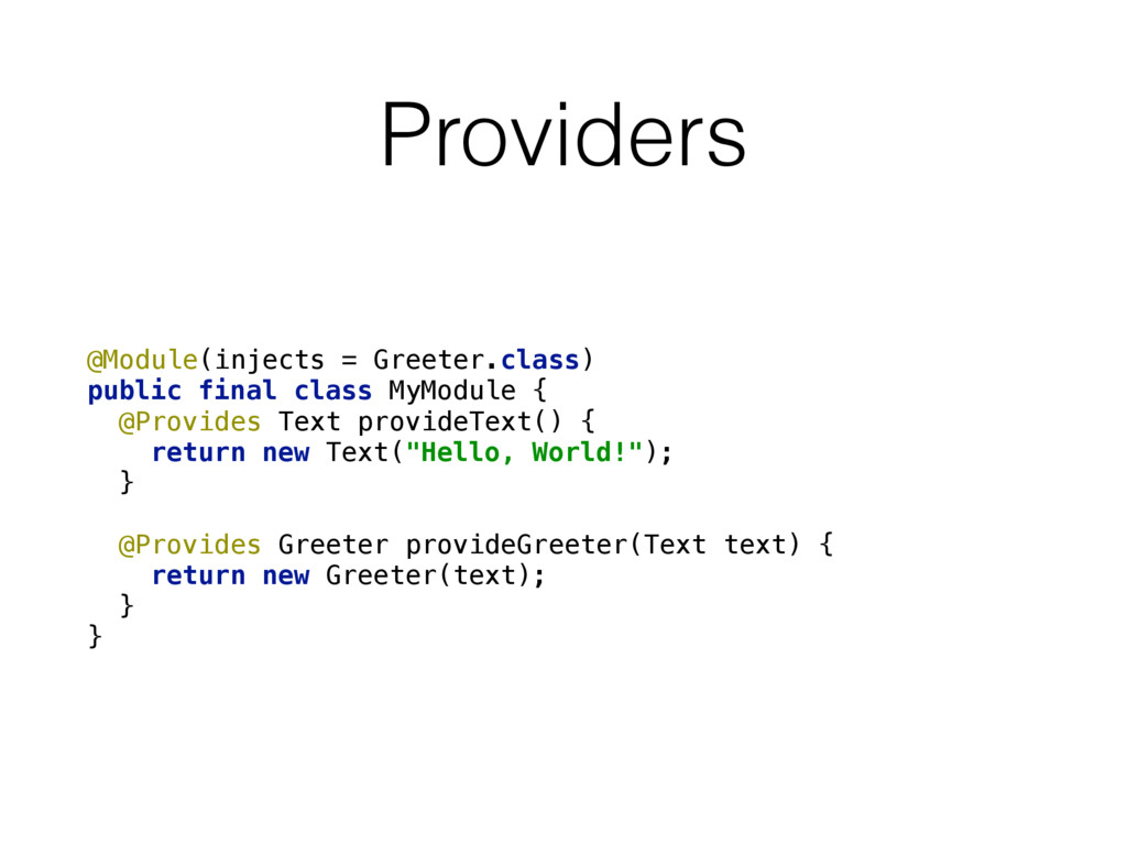Providers @Module(injects = Greeter.class) pub...