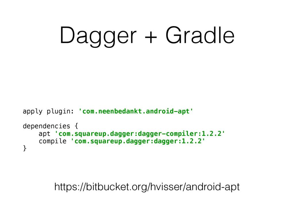 Dagger + Gradle apply plugin: 'com.neenbedankt....