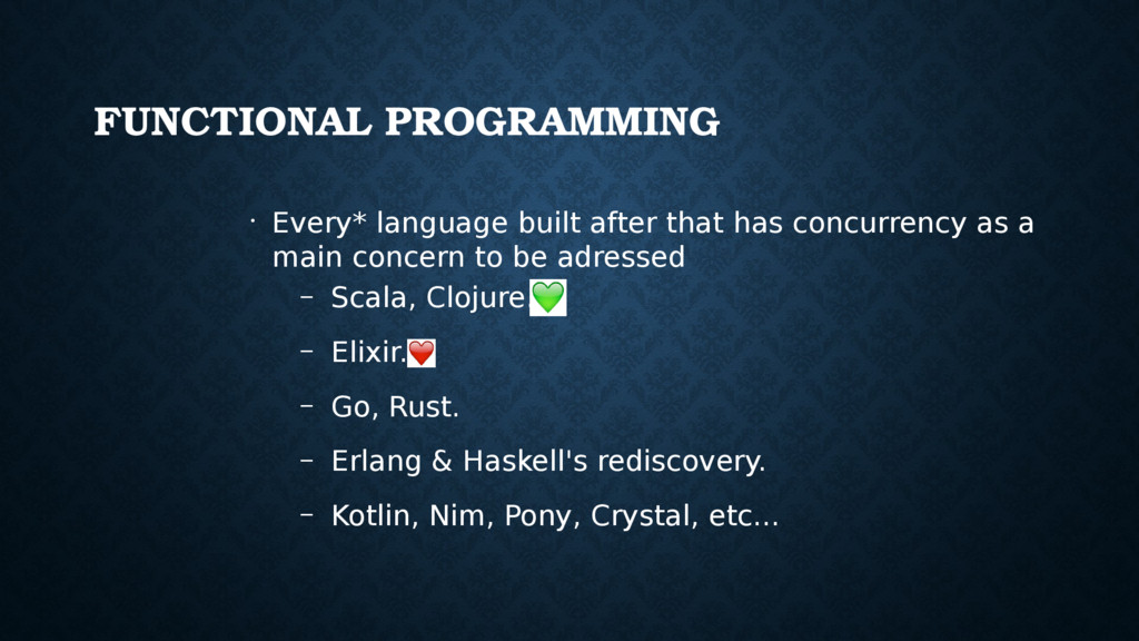 FUNCTIONAL PROGRAMMING • Every* language built ...
