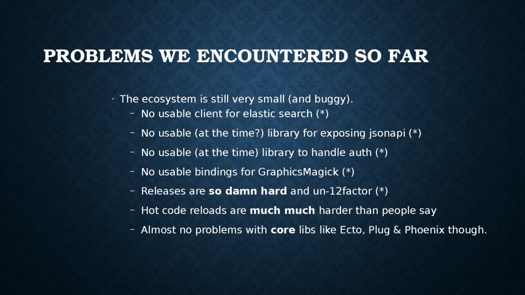 PROBLEMS WE ENCOUNTERED SO FAR • The ecosystem ...