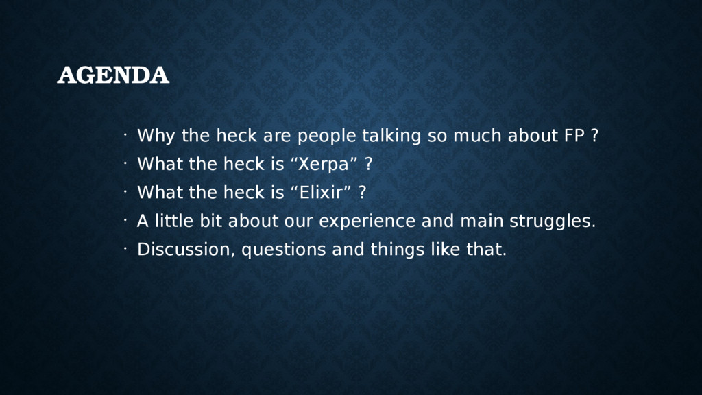AGENDA • Why the heck are people talking so muc...