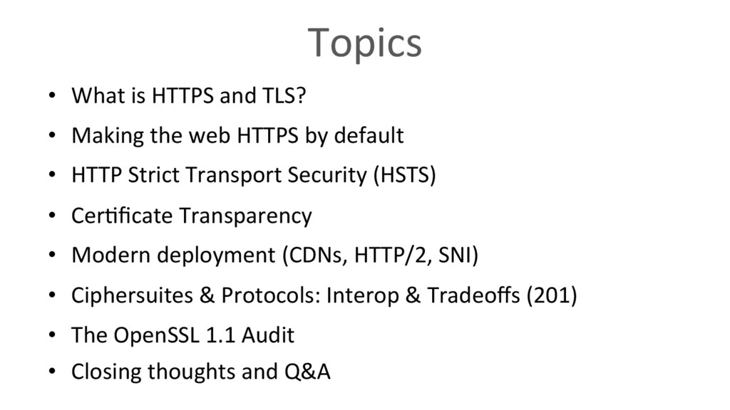 Topics •  What is HTTPS and TLS? •  Making the ...