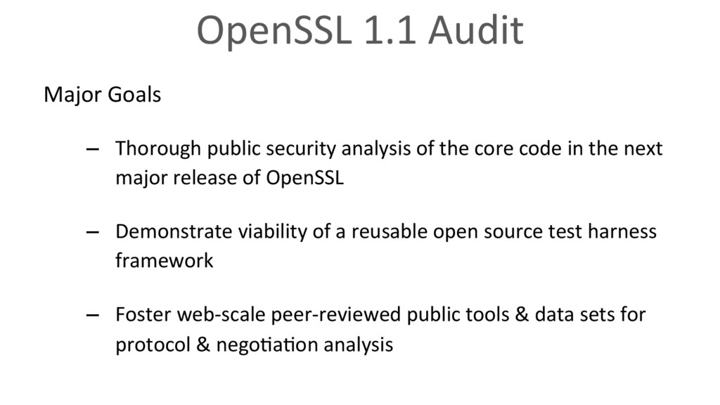 OpenSSL 1.1 Audit Major Goals – Thorough publi...