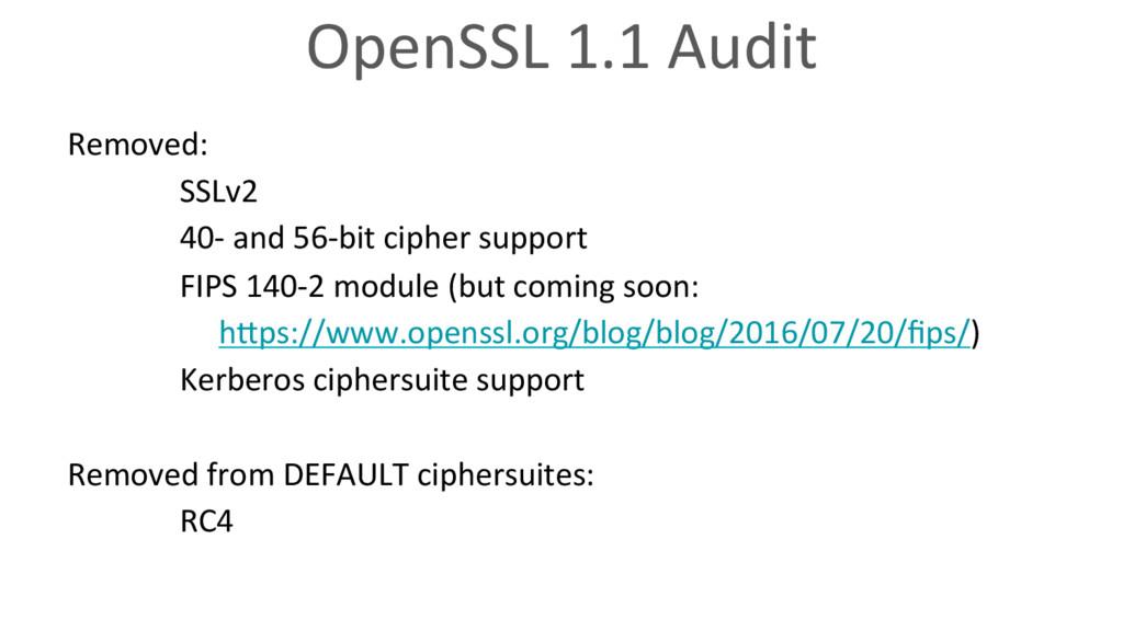 OpenSSL 1.1 Audit Removed: SSLv2 40- and 56-bit...