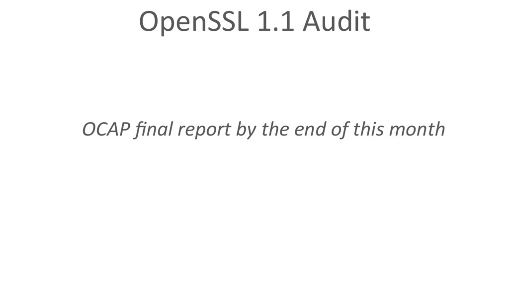 OpenSSL 1.1 Audit OCAP final report by the end o...