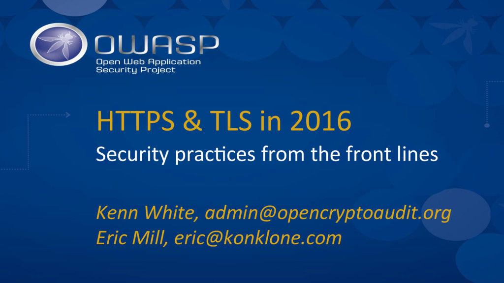 HTTPS & TLS in 2016 Security prac6ces from the ...