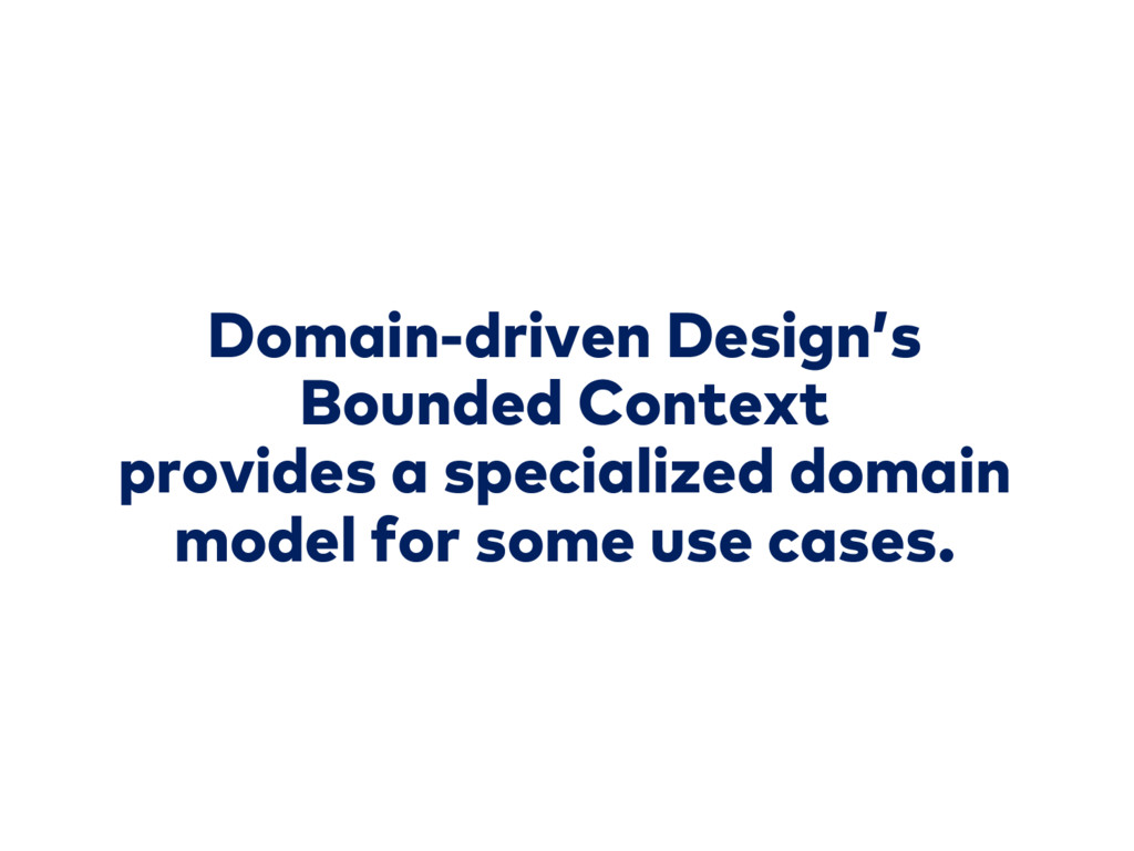 Domain-driven Design's Bounded Context provides...