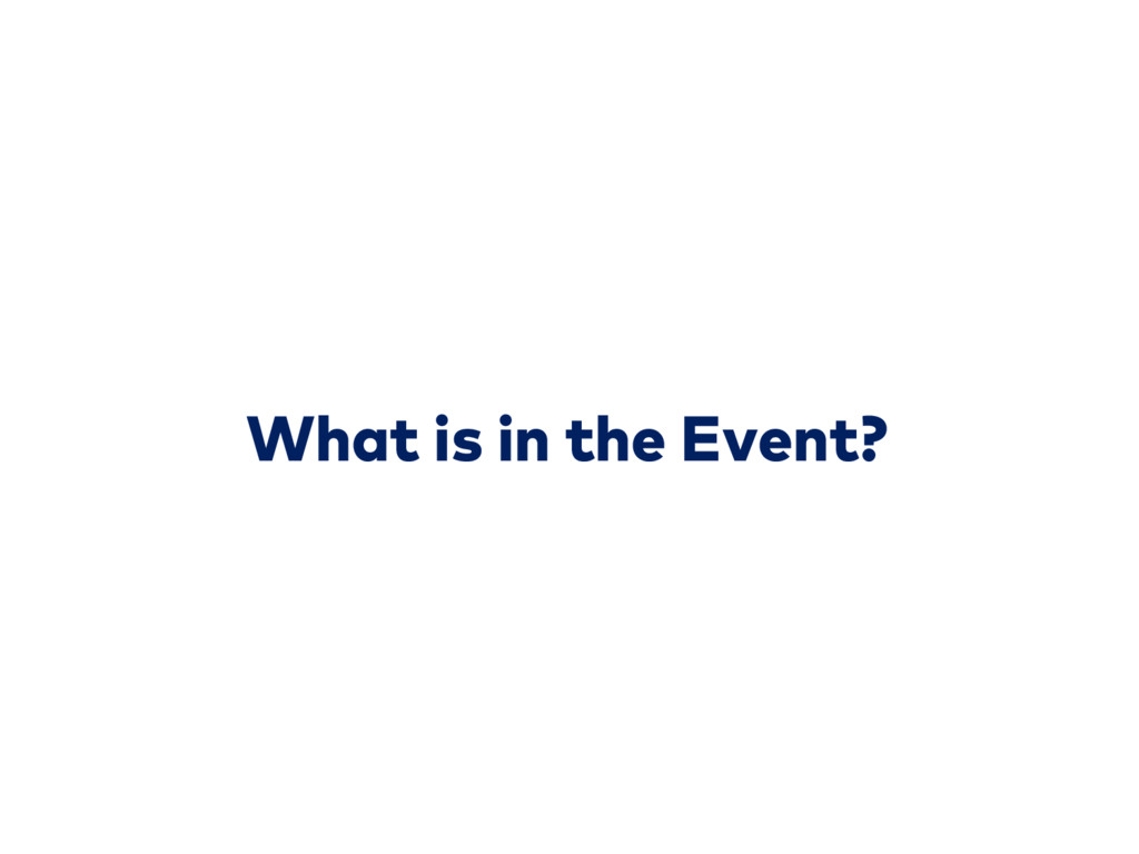 What is in the Event?