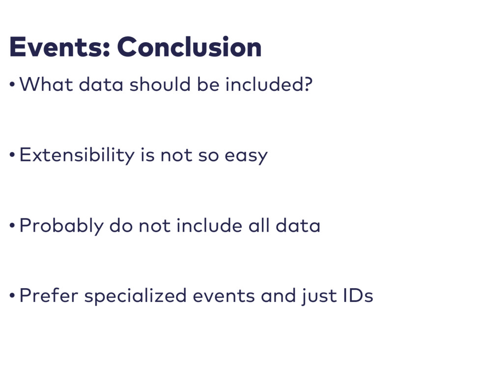 Events: Conclusion • What data should be includ...