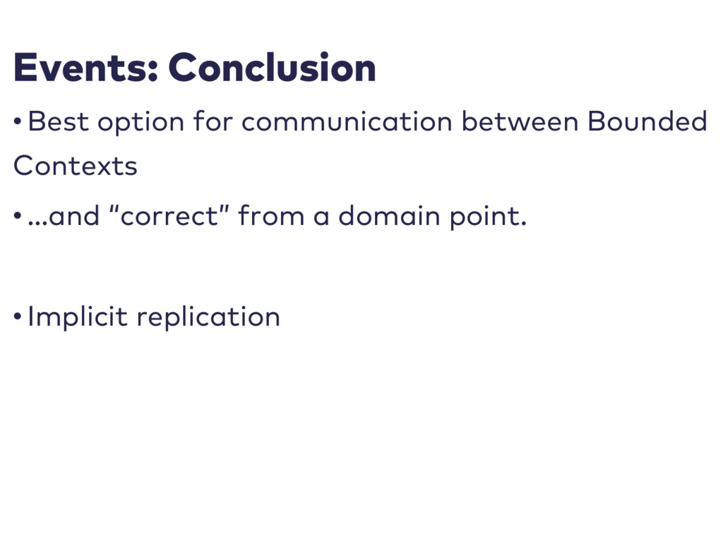 Events: Conclusion • Best option for communicat...