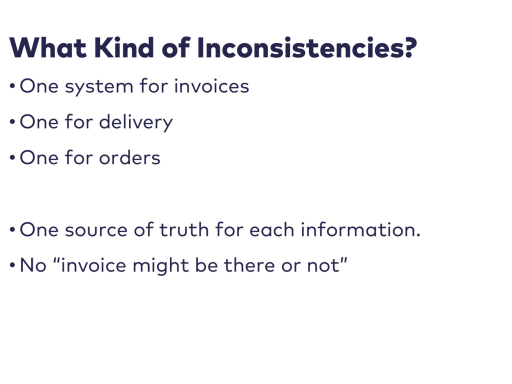 What Kind of Inconsistencies? • One system for ...