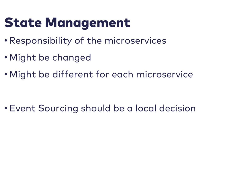 State Management • Responsibility of the micros...