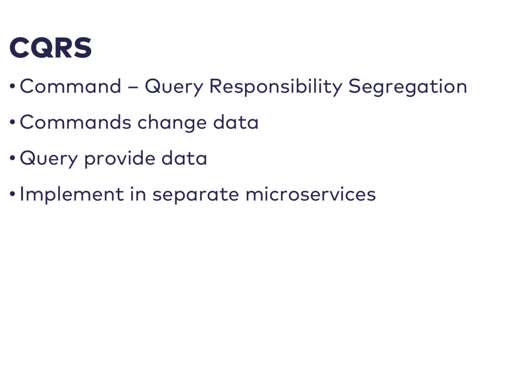 CQRS • Command – Query Responsibility Segregati...