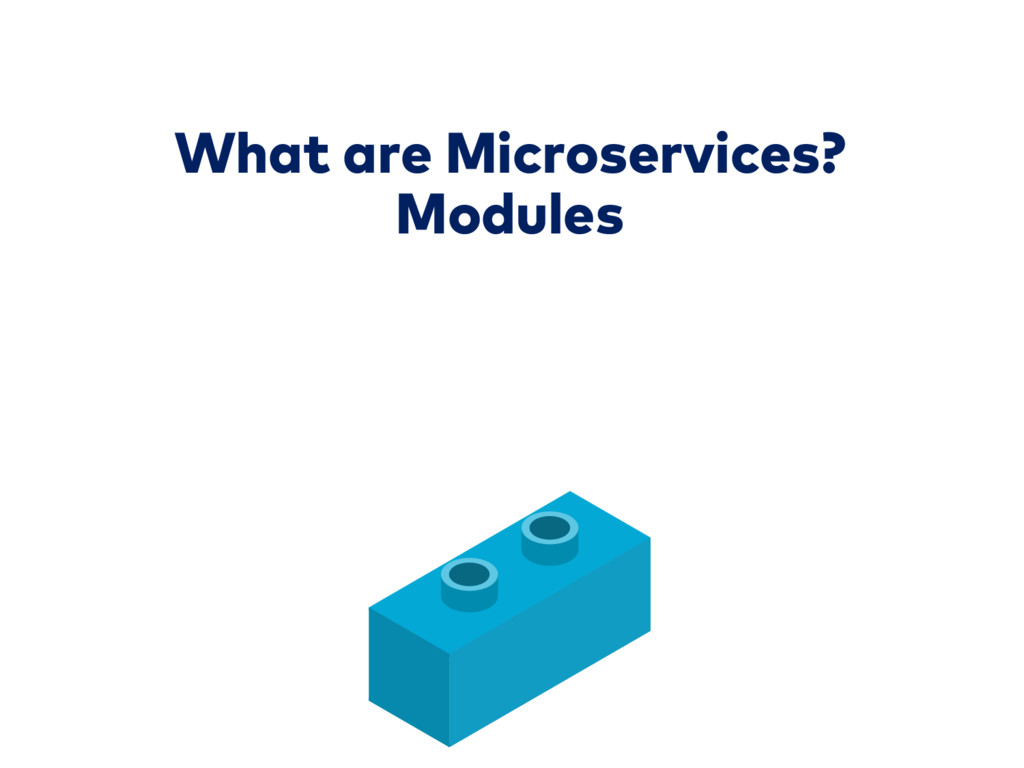 What are Microservices? Modules
