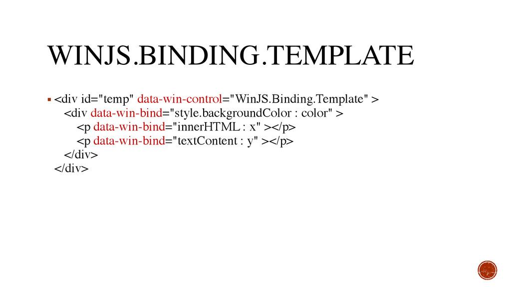 "WINJS.BINDING.TEMPLATE ▪ <div id=""temp"" data-wi..."
