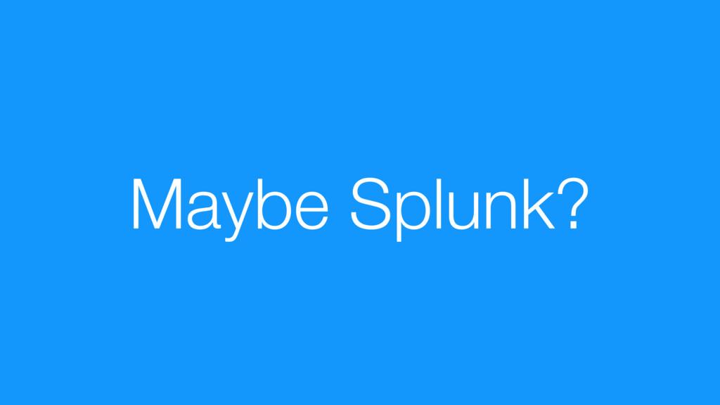 Maybe Splunk?