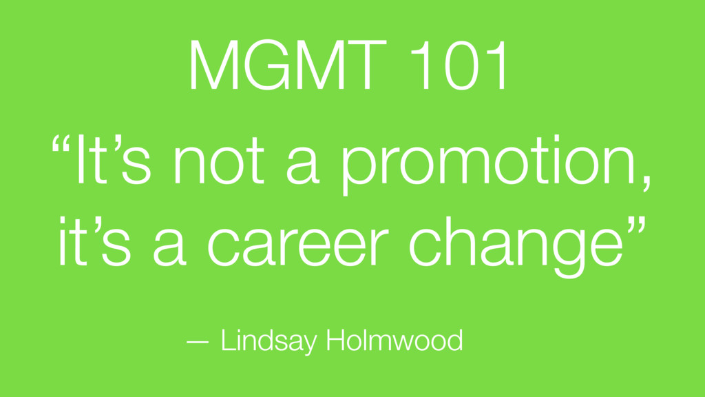 """""""It's not a promotion, it's a career change"""" — ..."""